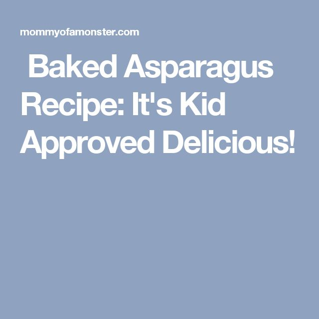 Baked Asparagus Recipe: It's Kid Approved Delicious!