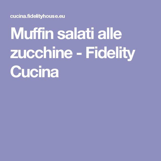 Muffin salati alle zucchine - Fidelity Cucina