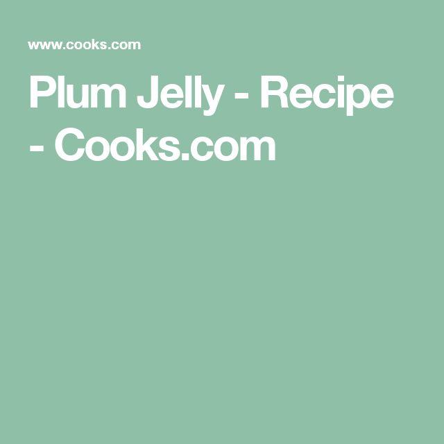 Plum Jelly - Recipe - Cooks.com