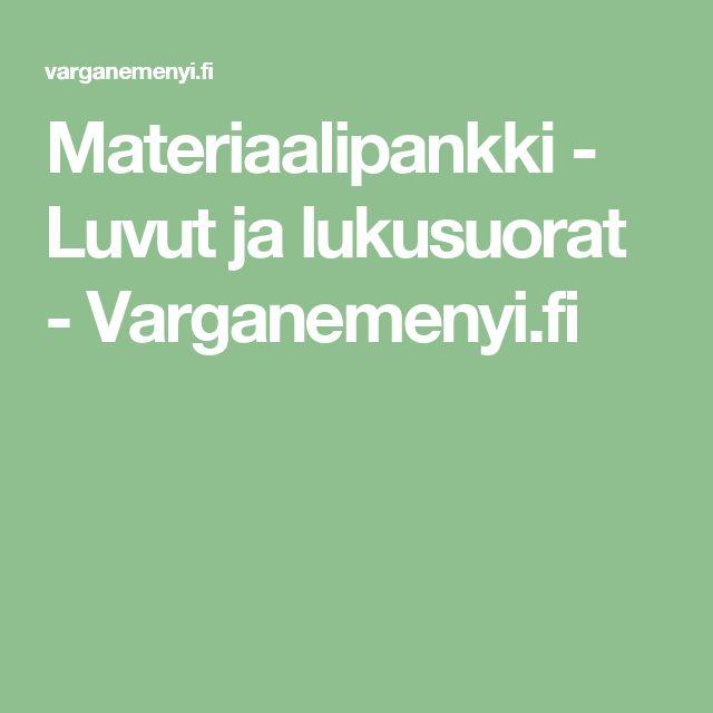 Materiaalipankki - Luvut ja lukusuorat - Varganemenyi.fi