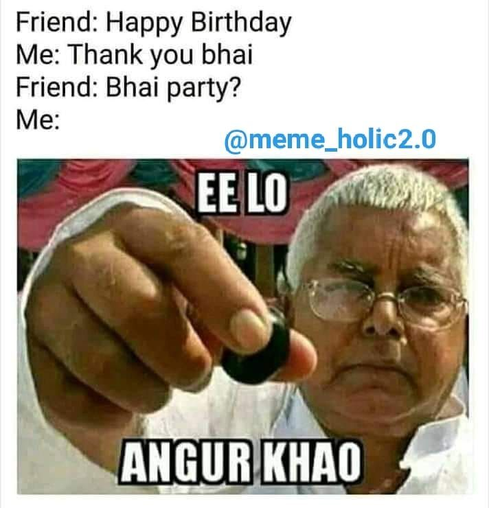 550 Likes 28 Comments Memeholic Meme Holic2 0 On Instagram Tag Someone Jo Abhi Birthday Quotes Funny Birthday Wishes Funny Funny Pictures For Facebook
