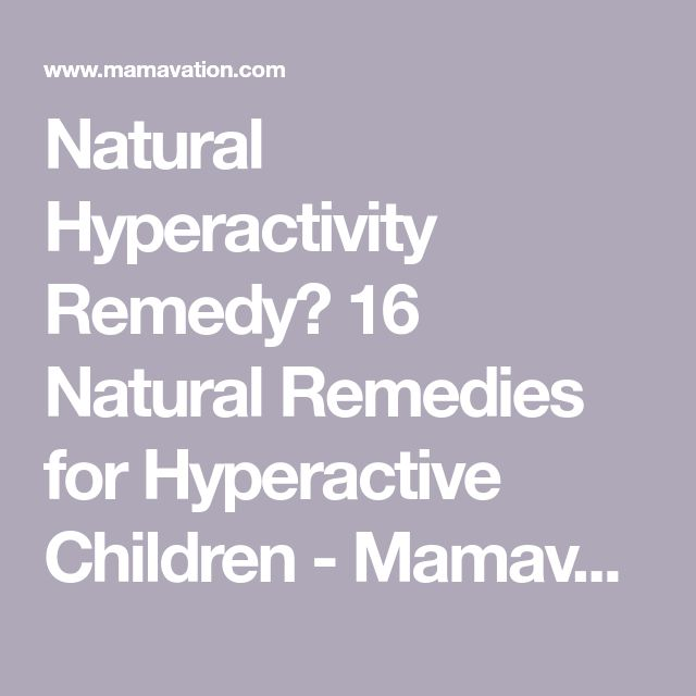 Natural Hyperactivity Remedy? 16 Natural Remedies for Hyperactive Children - Mamavation