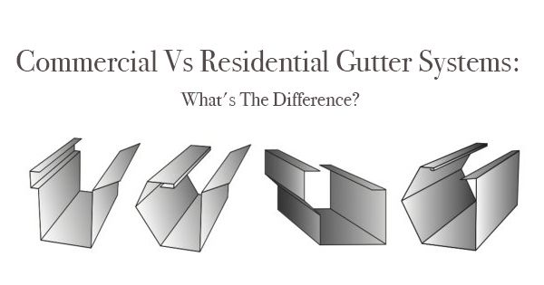 Commercial Vs Residential Gutter Systems: Whats The Difference?