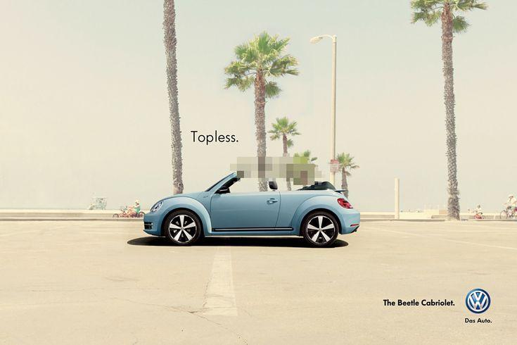 Volkswagen New Beetle Cabriolet: Topless  Advertising Agency: DDB, Milan, Italy Executive Creative Director: Aurelio Tortelli Creative Directors: Michela Grasso, Daniele Ricci Art Director: Alberto Rigozzi Copywriter: Guido Renda