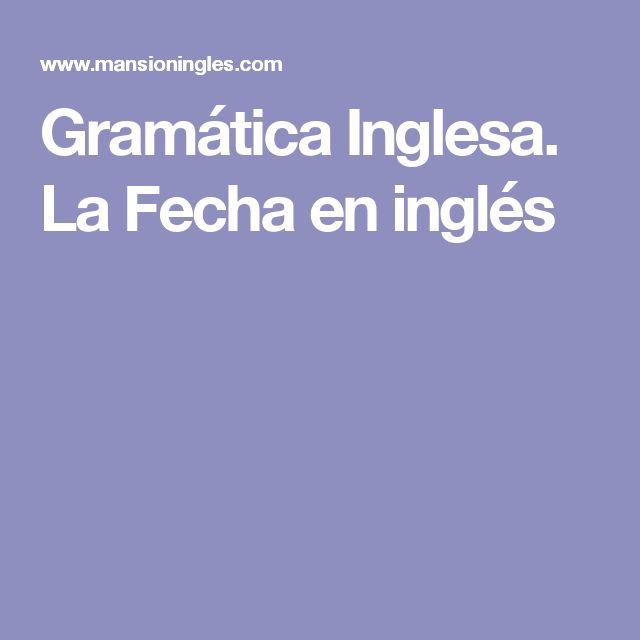 Gramática Inglesa. La Fecha en inglés