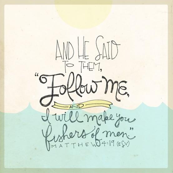 Matthew 4:19 More at http://ibibleverses.com