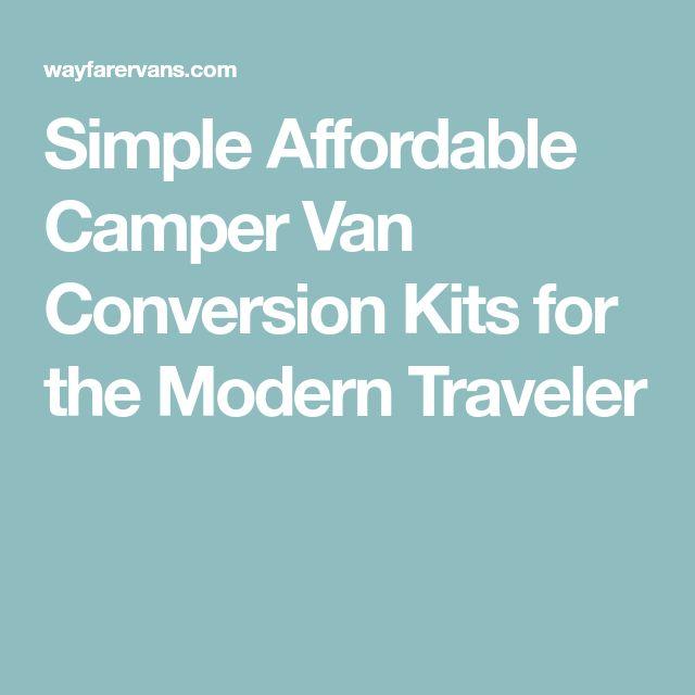 Simple Affordable Camper Van Conversion Kits For The Modern Traveler