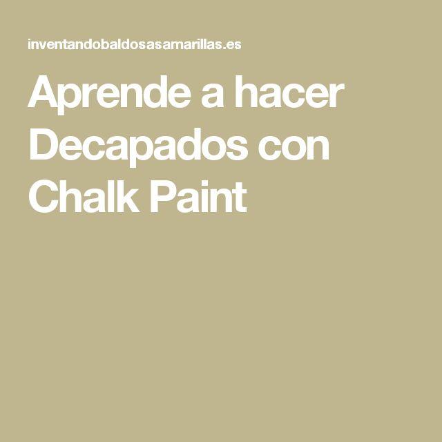 Aprende a hacer Decapados con Chalk Paint