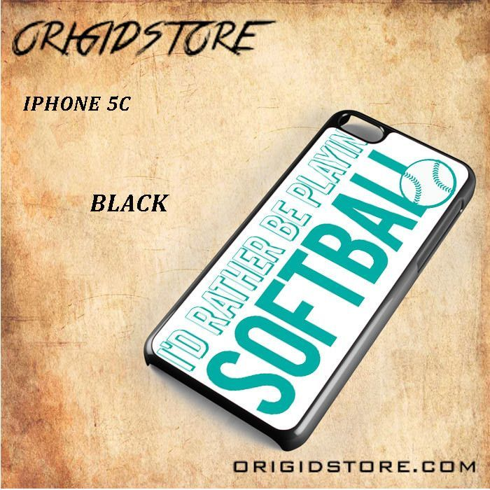 I'd Rather Be Playing Softball For Iphone 5C Case - Gift Present Multiple Choice