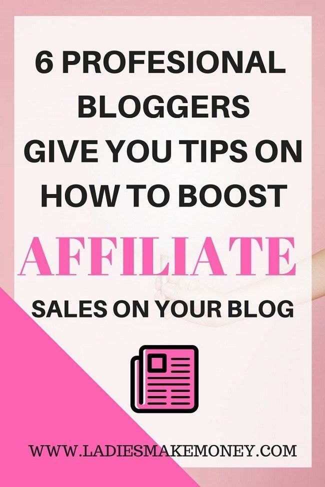 6 Professional Bloggers give you tips on how to Boost Affiliate Sales. Make money with affiliate marketing. Affiliate marketing for bloggers. Affiliate marketing for beginners.