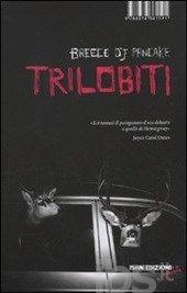 Trilobiti. I dodici racconti di un grande scrittore, Breece D'J Pancake
