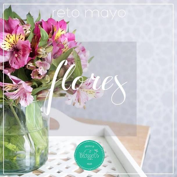 Reto mensual Círculo de Bloggers: Mayo dedicado a las flores.