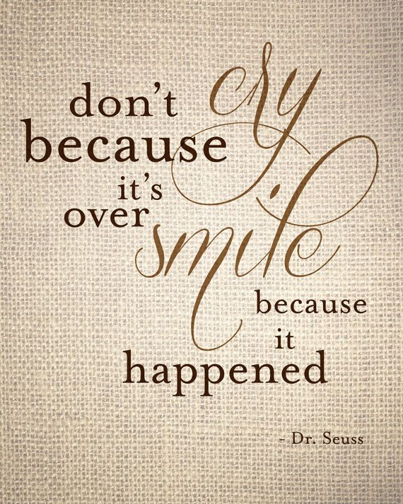 Typography Print, Word Art, Quote: Don't Cry Because It's Over, Smile Because It Happened
