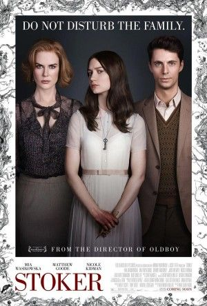 Stoker (2013) - Directed by Chan-wook Park - Written by Wentworth Miller - With Mia Wasikowska, Nicole Kidman & Matthew Goode
