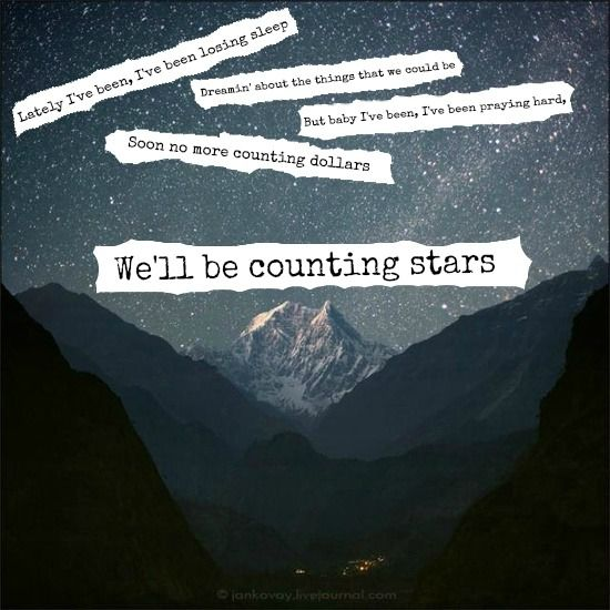 One republic counting stars............LOVE LOVE LOVE this song.