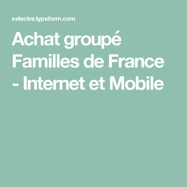 Achat groupé Familles de France - Internet et Mobile