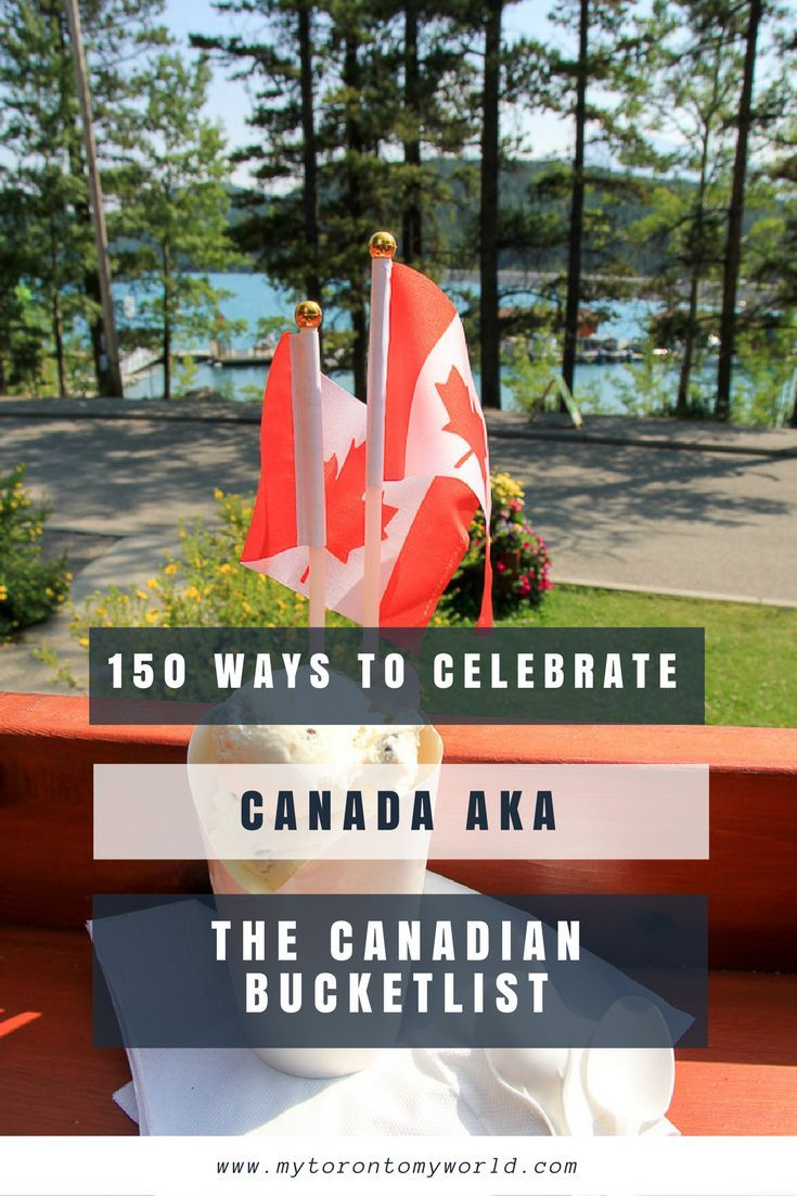 150 ways to celebrate Canada aka the Canadian Bucketlist.with everything from food to nature to sightseeing.