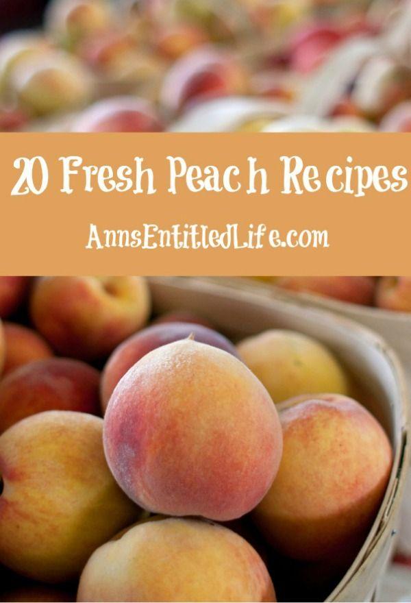 20 Fresh Peach Recipes. Savor sweet, juicy peaches…