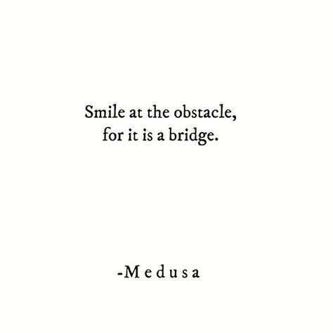 Smile at the obstacle //
