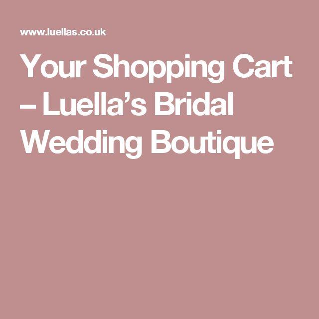 Your Shopping Cart – Luella's Bridal Wedding Boutique