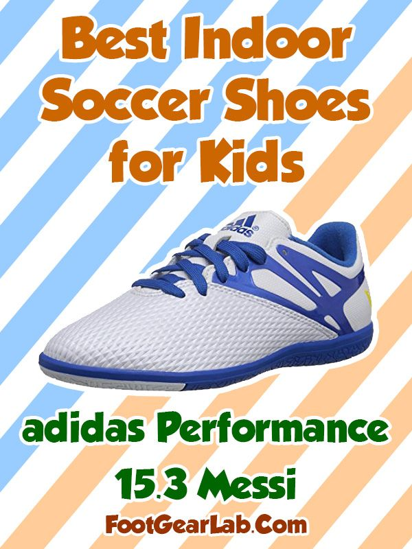 adidas Performance Messi 15 - Best Indoor Soccer Shoes for Kids - @footgearlab