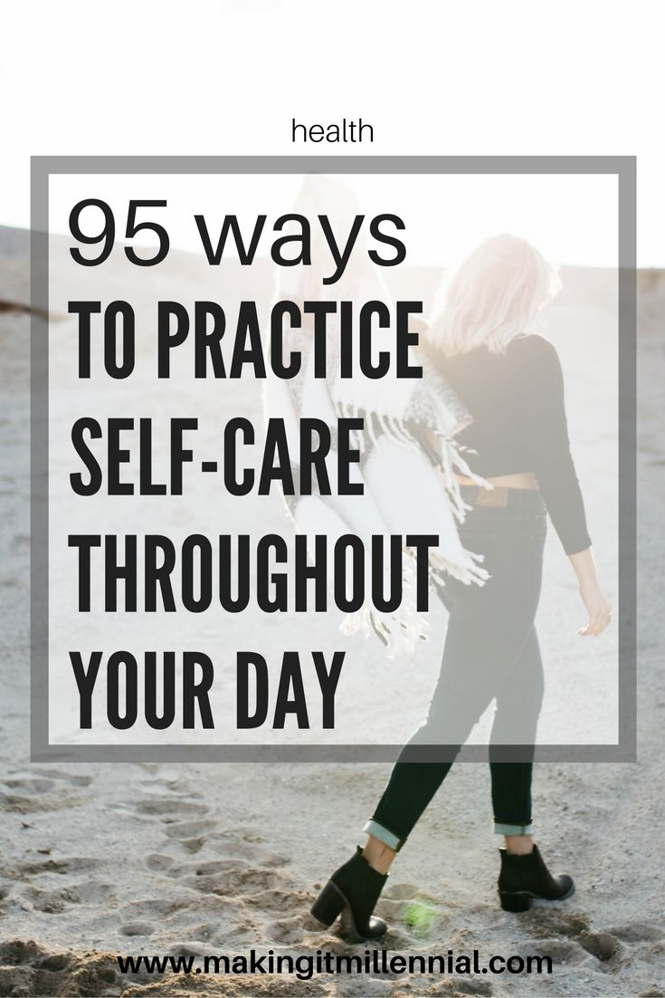 A list of great ways to take care of yourself throughout the day.
