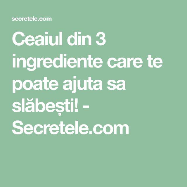 Ceaiul din 3 ingrediente care te poate ajuta sa slăbești! - Secretele.com