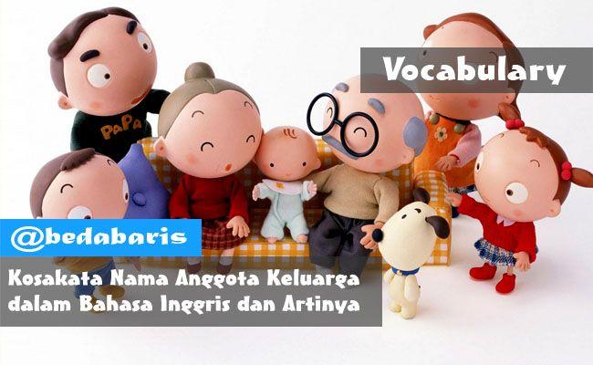 212 Kosakata Nama Anggota Keluarga dalam Bahasa Inggris dan Artinya Terlengkap  http://www.belajardasarbahasainggris.com/2017/04/10/212-kosakata-nama-anggota-keluarga-dalam-bahasa-inggris-dan-artinya/