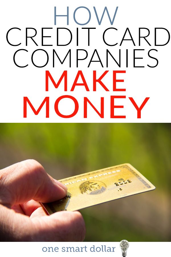 Do you know all the ways that credit card companies make money?