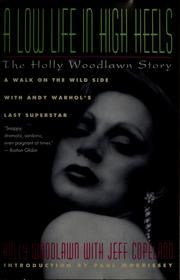 Cover of: A low life in high heels by Holly Woodlawn