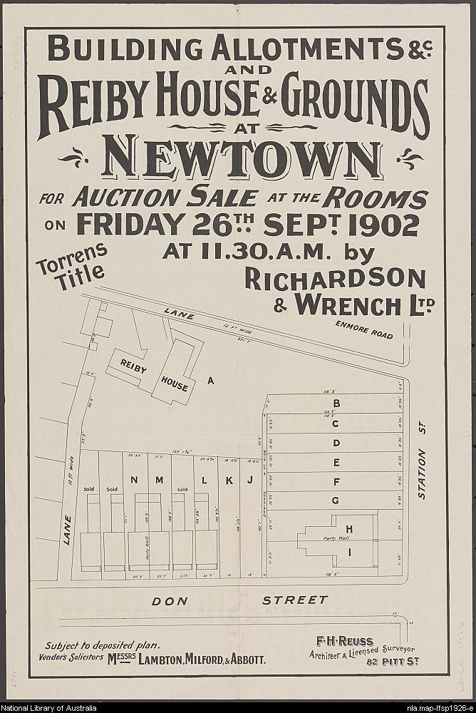 Richardson & Wrench. Building allotments &c. and Reiby House & grounds at Newtown : for auction sale at the rooms on Friday 26th Sept. 1902 at 11.30 a.m. 1902. National Library of Australia: http://nla.gov.au/nla.map-lfsp1926