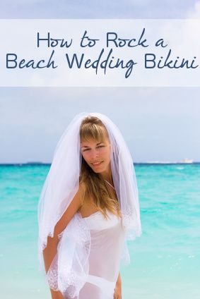 Tips and tricks on how to wear your beach wedding bikini and look gorgeous! http://www.beachwedding-guide.com/beachweddingbikini.html