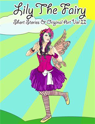 Lily The Fairy: Lily The Fairy's Short Stories & Original Art 2