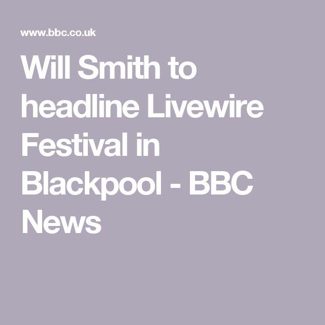 Will Smith to headline Livewire Festival in Blackpool - BBC News