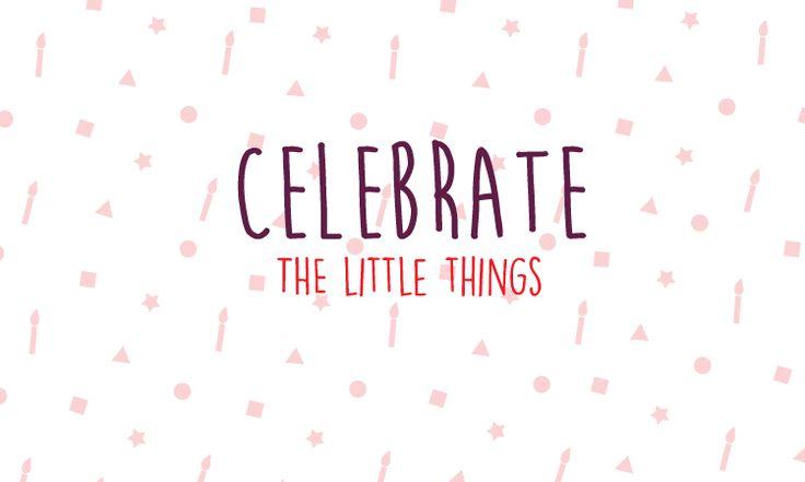 Celebrate every little moment!! http://bit.ly/1xU88Eg