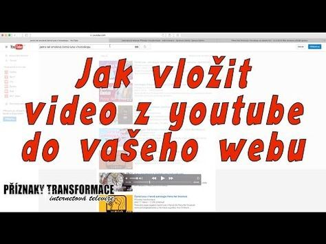 Jak vložit video z youtube do webových stránek - YouTube