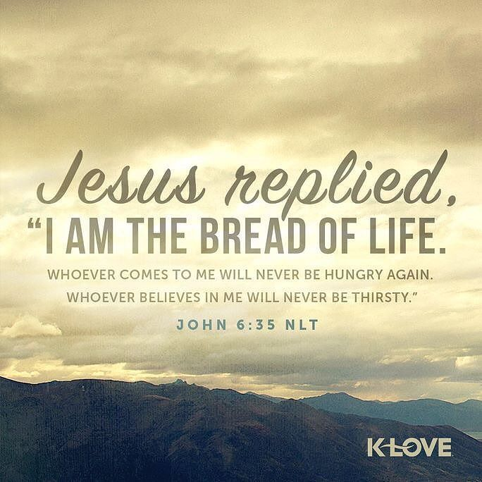 And Jesus said to them I am the bread of life. He who comes to Me shall never hunger and he who believes in Me shall never thirst. John 6:35 NKJV ENCOURAGING WORD : @kloveradio  VERSE OF THE DAY : @youversion  http://ift.tt/1H6hyQe  Facebook/smpsocialmediamarketing  Twitter @smpsocialmedia  #Bible #Quote #Inspiration #Hope #Faith #Love #FollowMe #Follow #Tulsa #Twitter #VOTD #TulsaOklahoma #Encouragement #JesusChrist #LORD #Christian #PicOfTheDay #InstaPic #BrokenArrow #Jenks #Owasso #Truth