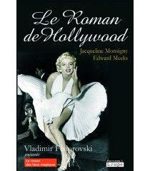 Le roman de Hollywood de Jacqueline Monsigny & Edward Meeks (roman, police taille 17)