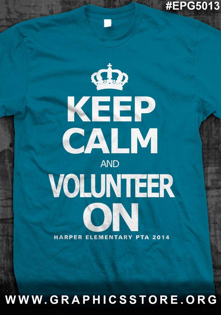 Epg5013 Keep Calm And Volunteer On Pta T Shirt Design