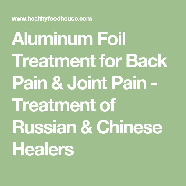 Aluminum Foil Treatment for Back Pain & Joint Pain - Treatment of Russian & Chinese Healers #ReducingBackPainTips