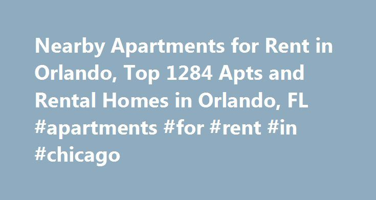 Nearby Apartments for Rent in Orlando, Top 1284 Apts and Rental Homes in Orlando, FL #apartments #for #rent #in #chicago http://attorney.nef2.com/nearby-apartments-for-rent-in-orlando-top-1284-apts-and-rental-homes-in-orlando-fl-apartments-for-rent-in-chicago/  #apartments for rent in orlando fl # Orlando, FL Apartments and Homes for Rent Moving To: XX address The cost calculator is intended to provide a ballpark estimate for information purposes only and is not to be considered an actual…
