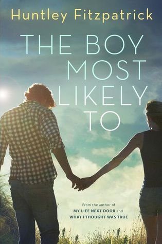 The Boy Most Likely To - Huntley Fitzpatrick, https://www.goodreads.com/book/show/18392495-the-boy-most-likely-to?ref=ru_lihp_up_rv_5_mclk-up2208406896