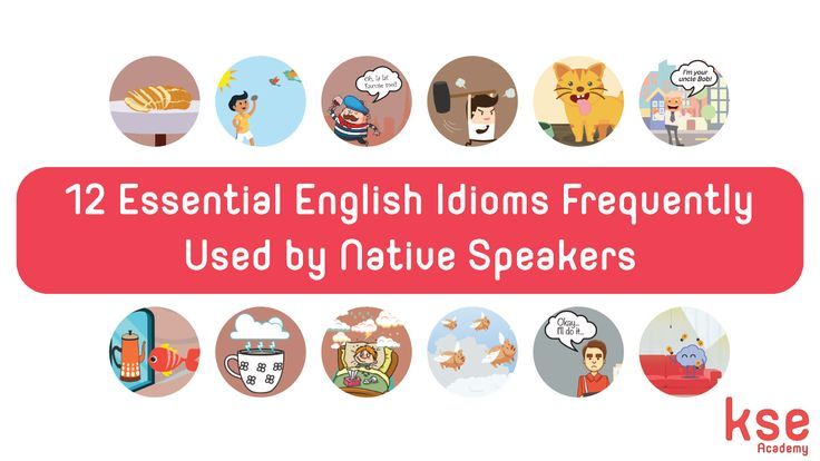 Idioms: 12 Essential English Idioms Used by Native Speakers