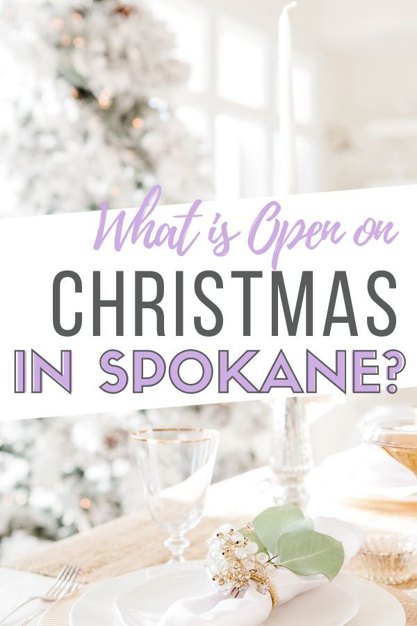 Chain Restaurants Open On Christmas Day 2020 What is Open on Christmas in Spokane, WA? in 2020 | Open on