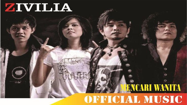 Zivilia - Mencari Wanita Official Music Lyric HD
