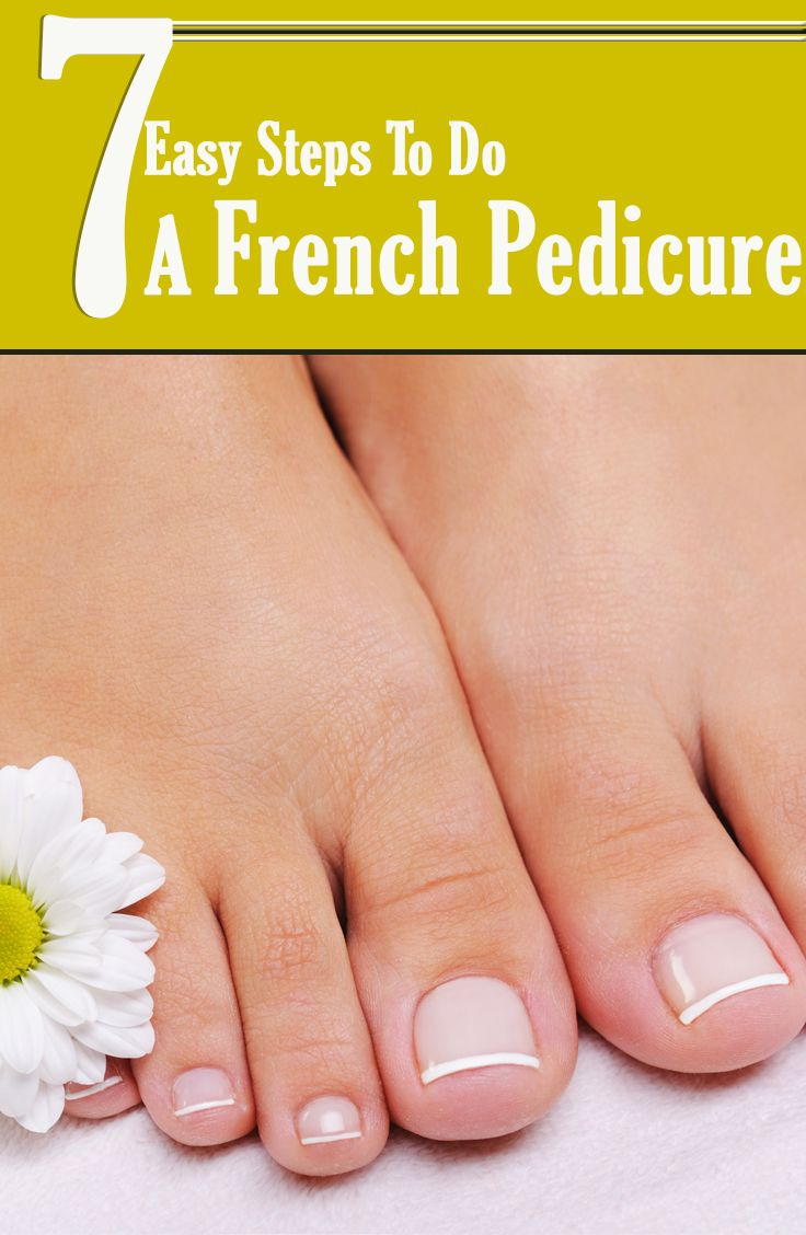 ~  7 Easy Steps To Do A French Pedicure At Home