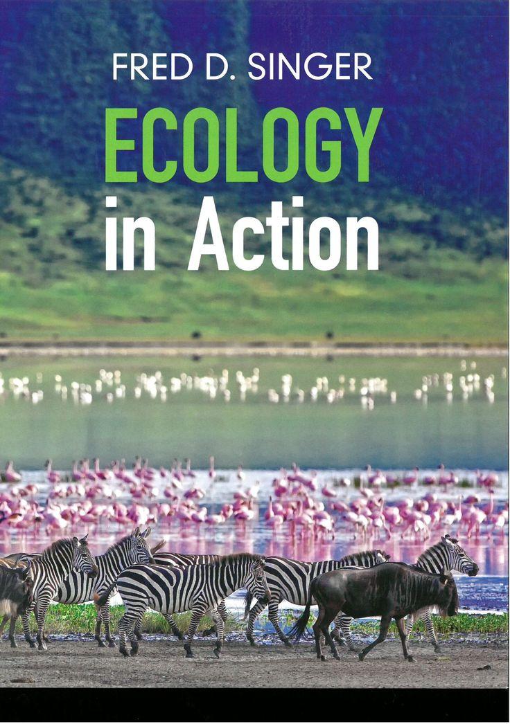 Ecology in action / Fred D. Singer, Radford University, Virginia.
