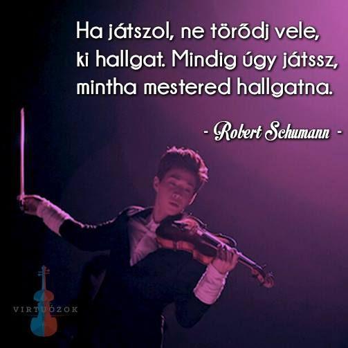 Robert Schumann idézete az előadás mikéntjéről. A kép forrása: Virtuózok # Facebook
