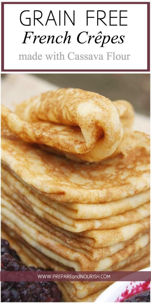 Grain Free French Crepes - made with whole food cassava flour. Awesome gluten free treat. via @preparenourish