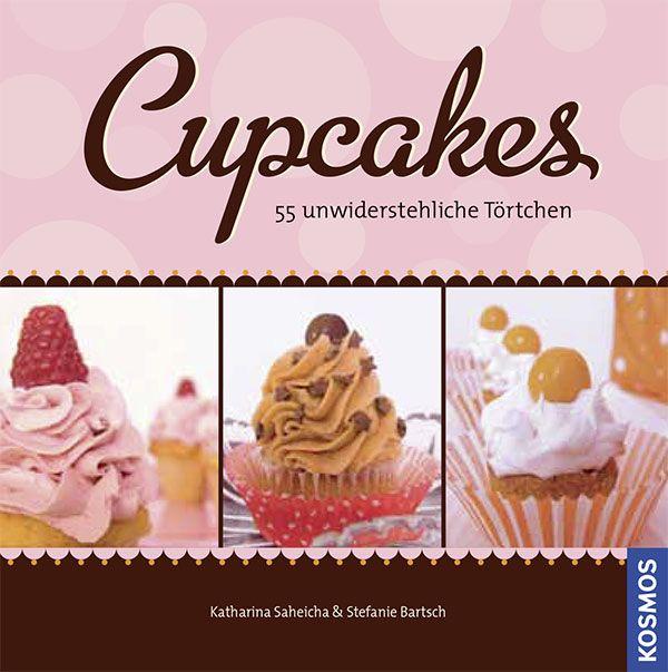 """""""Cupcakes – 55 unwiderstehliche Törtchen"""" – das erste deutsche Cupcake-Buch #KosmosVerlag #Kochbuch #KatharinaSaheicha #Cupcakes #Backen Ab und an veröffentliche ich ein Rezept daraus in meinem Blog http://www.cupcakes-cupcakes.de/blogtext.html – also schaut vorbei"""